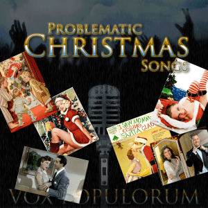 """Problematic Christmas Songs,"" Vox Populorum Podcast"